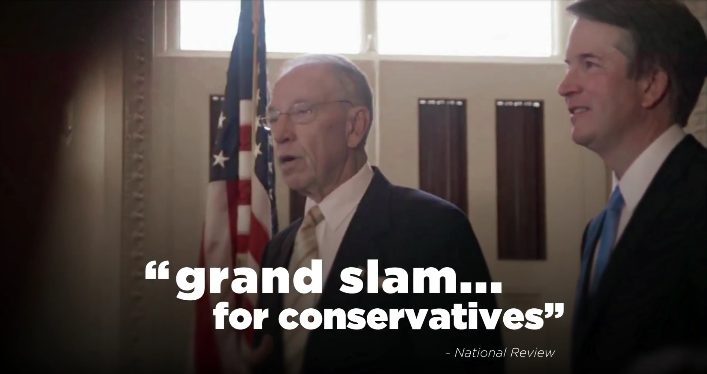 """Iowa Senator Chuck Grassley standing with Supreme Court Justice Nominee Brett Kavanaugh with the quote """"Grand slam for conservatives"""" from the National Review on the bottom"""