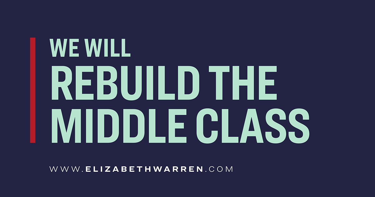 We Will Rebuild the Middle Class. www.elizabethwarren.com
